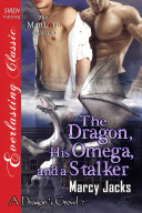 The Dragon, His Omega, and a Stalker [A Dragon's Growl 7]