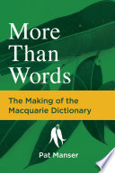 More Than Words: The Making of the Macquarie Dictionary