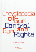 Encyclopedia of Gun Control and Gun Rights ebook