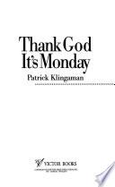 Thank God It's Monday