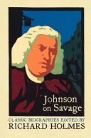 Johnson on Savage  The Life of Mr Richard Savage by Samuel Johnson