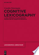 Cognitive Lexicography  : A New Approach to Lexicography Making Use of Cognitive Semantics