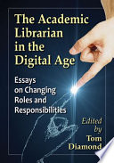 The Academic Librarian In The Digital Age Book PDF