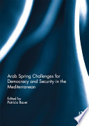 Arab Spring Challenges for Democracy and Security in the Mediterranean