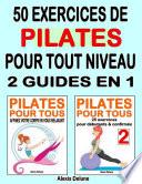 50 exercices de Pilates pour tout niveau : 2 guides en 1
