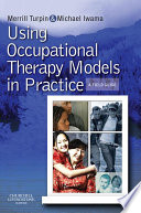 Using Occupational Therapy Models In Practice Book PDF