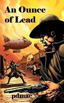 An Ounce of Lead