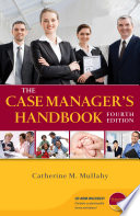 """The Case Manager's Handbook"" by Catherine Mullahy"