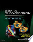 Essential Echocardiography  A Companion to Braunwald   s Heart Disease E Book Book