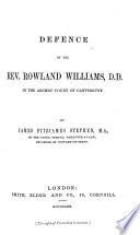 Defence Of The Rev Rowland Williams D D In The Arches Court Of Canterbury