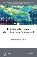Pdf Utilisation des images d'archives dans l'audiovisuel Telecharger