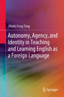 Autonomy  Agency  and Identity in Teaching and Learning English as a Foreign Language