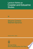 Estuarine Cohesive Sediment Dynamics Book