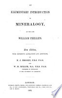 An Elementary Introduction to Mineralogy     A new edition  with extensive alterations and additions by H  J  Brooke     and W  H  Miller