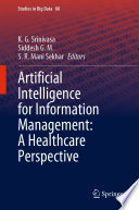 Artificial Intelligence for Information Management  A Healthcare Perspective Book