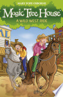 Magic Tree House 10  A Wild West Ride Book