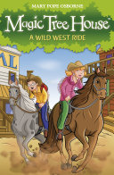 Magic Tree House 10  A Wild West Ride