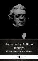 Thackeray by Anthony Trollope   Delphi Classics  Illustrated