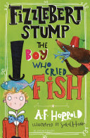 Fizzlebert Stump: The Boy Who Cried Fish