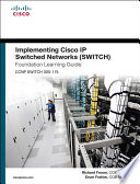 Implementing Cisco Ip Switched Networks Switch Foundation Learning Guide