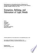Extraction, Refining, and Fabrication of Light Metals