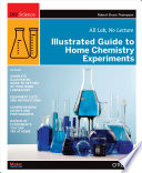 Illustrated Guide to Home <b>Chemistry</b> Experiments: All Lab, No Lecture