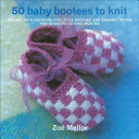 Fifty Baby Booties to Knit