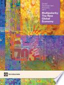 Global Development Horizons 2011  : Multipolarity - The New Global Economy