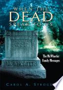 When the Dead Speak to Us