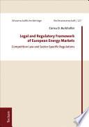 Legal and Regulatory Framework of European Energy Markets
