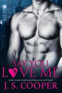 Say You Love Me