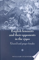 English Feminists And Their Opponents In The 1790s