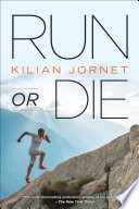 """Run or Die"" by Kilian Jornet"