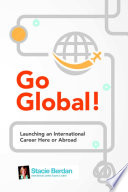 Go Global Launching An International Career Here Or Abroad