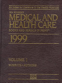 Medical and Health Care Books and Serials in Print  1999