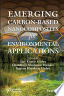 Emerging Carbon Based Nanocomposites for Environmental Applications Book