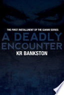 A Deadly Encounter  book 1 Gianni Legacy