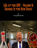 LOL at the GOP   Volume 6  Orange Is the New Crazy