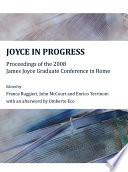 Joyce in Progress