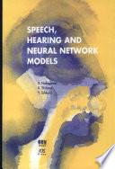 Speech  Hearing and Neural Network Models Book PDF