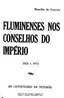 Fluminenses nos conselhos do Império, 1822 x 1973