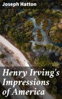Henry Irving's Impressions of America [Pdf/ePub] eBook