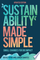 """Sustainability Made Simple: Small Changes for Big Impact"" by Rosaly Byrd, Laurèn DeMates"