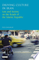 Driving Culture in Iran  : Law and Society on the Roads of the Islamic Republic