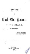 Teckning af Carl Olof Rosenii lif och werksamhet, hans wänner tillegnad...