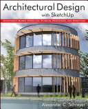 Architectural Design with SketchUp, Enhanced Edition