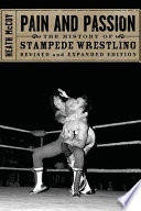"""Pain and Passion: The History of Stampede Wrestling, Revised Edition"" by Heath McCoy"