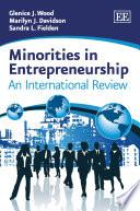 Minorities in Entrepreneurship  : An International Review