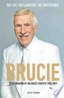 Brucie A Celebration Of Of Sir Bruce Forsyth 1928 2017 The Life The Laughter The Entertainer