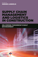 Supply Chain Management and Logistics in Construction Book